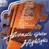 Various Artists - Acoustic Guitar Highlights, Vol.1