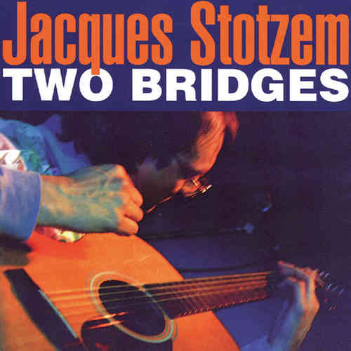 Jacques Stotzem - Two Bridges