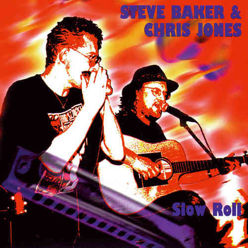 Chris Jones & Steve Baker - Slow Roll