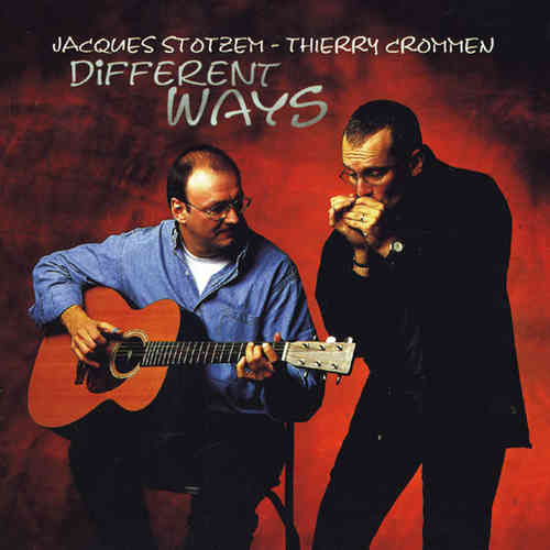 Jacques Stotzem & Thierry Crommen - Different Ways