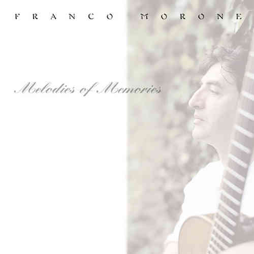 Franco Morone - Melodies Of Memories