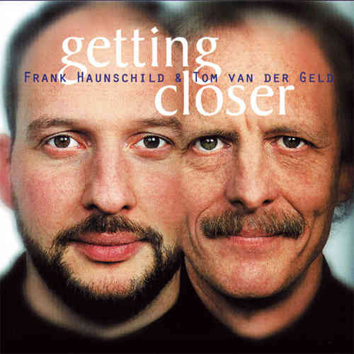 Frank Haunschild & Tom van der Geld - Getting Closer