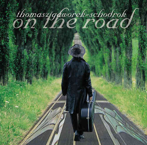 Tomasz Gaworek-Schodrok - On The Road