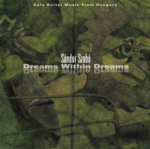 Sándor Szabó - Dreams Within Dreams