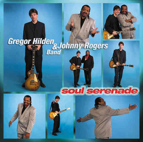 Gregor Hilden Band & Johnny Rogers - Soul Serenade