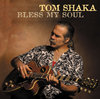 Tom Shaka - Bless My Soul