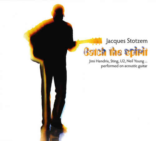 Jacques Stotzem - Catch The Spirit