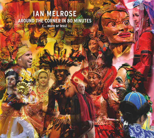 Ian Melrose - Around the corner in 80 minutes