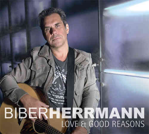 Biber Herrmann - Love And Good Reasons