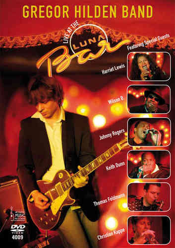 Gregor Hilden Band - Live at the Luna Bar