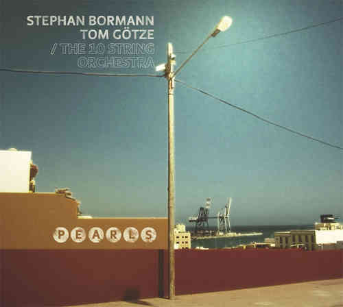 Stephan Bormann / Tom Götze - Pearls