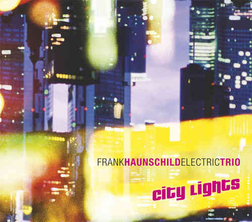 Frank Haunschild Electric Trio - City Lights
