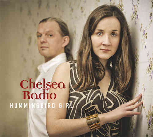 Chelsea Radio - Hummingbird Girl