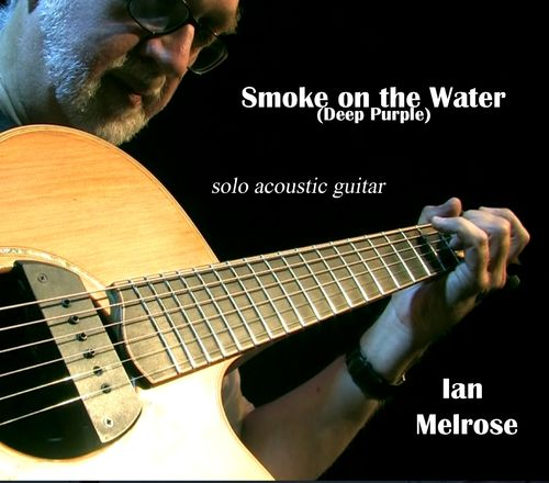 Ian Melrose - Smoke On The Water