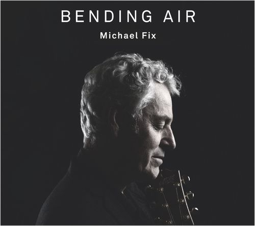 MIchael Fix - Bending Air