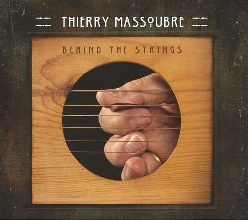 Thierry Massoubre - Behind The Strings