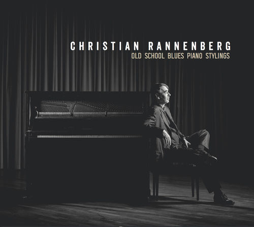 Christian Rannenberg- Old School Blues Piano Stylings