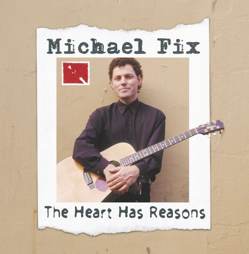 Michael Fix - The Heart Has Reasons
