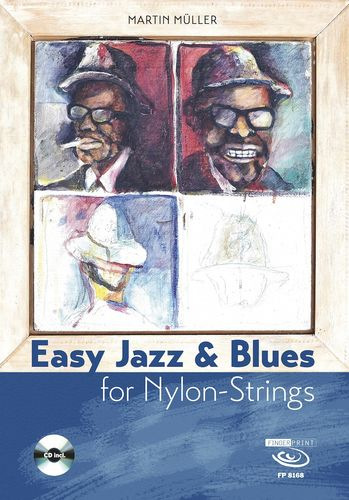 Martin Müller - Easy Jazz & Blues for Nylon-Strings (Buch & CD)