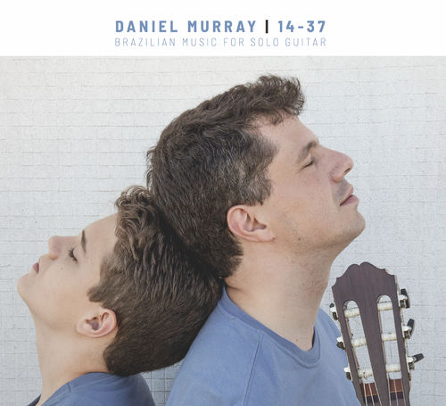 Daniel Murray • 14-37. Brazilian Music for Solo Guitar