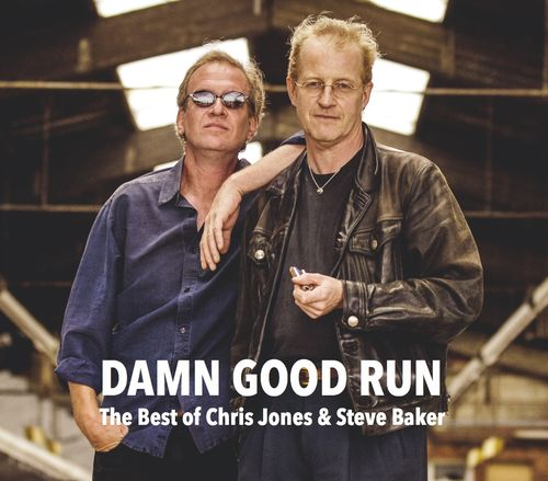 The Best of Chris Jones & Steve Baker • Damn Good Run