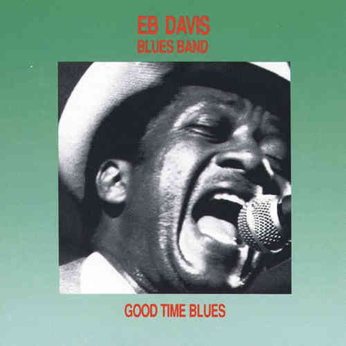 Eb Davis Bluesband - Good Time Blues