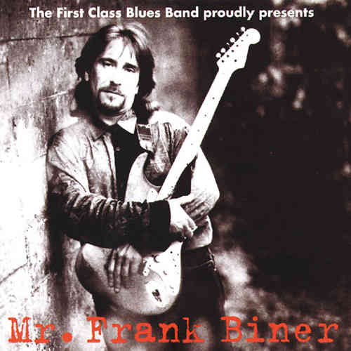 First Class Bluesband - proudly presents: Mr. Frank Biner
