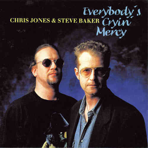Chris Jones & Steve Baker - Everybody's Cryin' Mercy