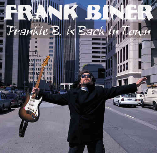 Frank Biner - Frankie B. Is Back In Town