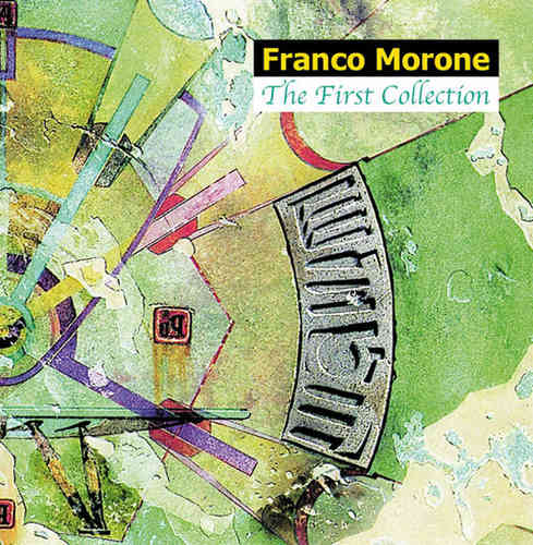 Franco Morone - The First Collection