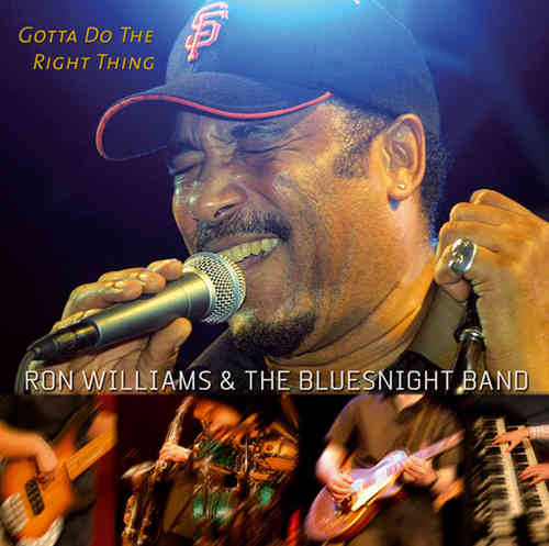 Ron Williams & The Bluesnight Band - Gotta Do The Right Thing