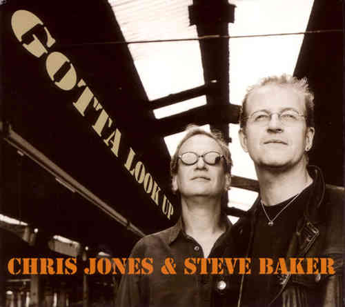 Chris Jones & Steve Baker - Gotta Look Up