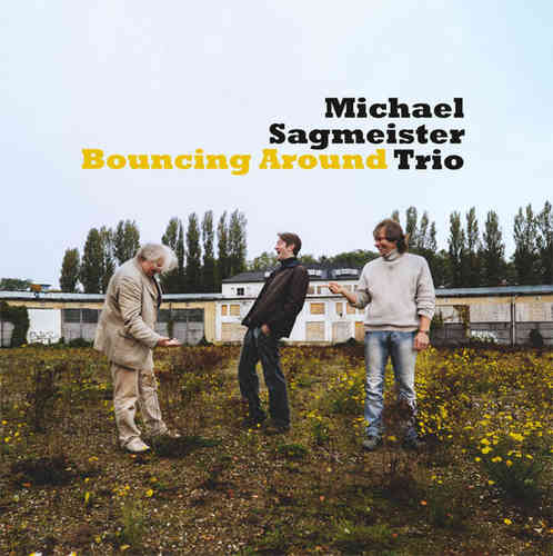 Michael Sagmeister Trio - Bouncing Around