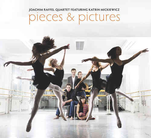 Joachim Raffel Quartet - Pieces & Pictures