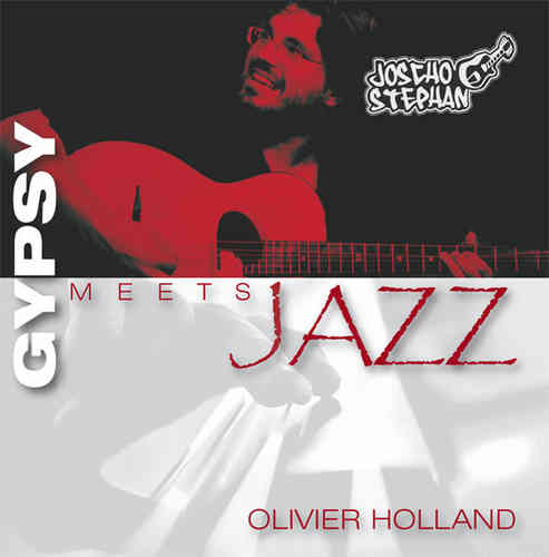 Joscho Stephan & Olivier Holland - Gypsy Meets Jazz