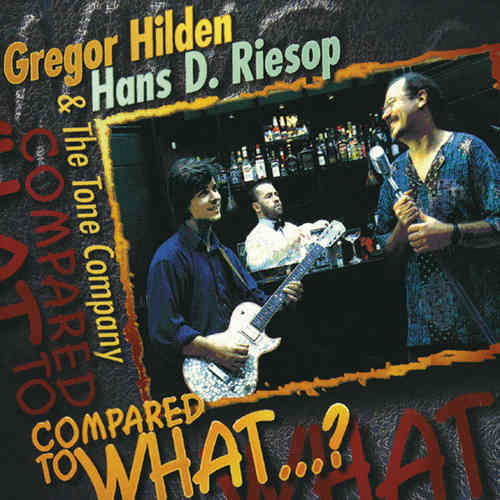Gregor Hilden & Hans D. Riesop - Compared to what...?