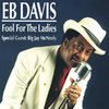 Eb Davis - Fool for the ladies