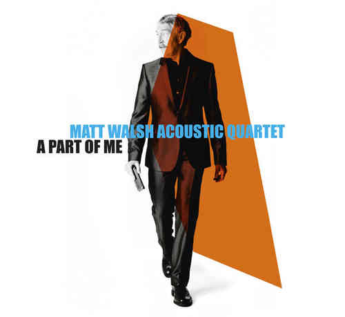 Matt Walsh – A Part Of Me