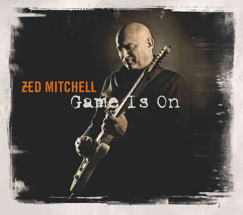 Zed Mitchell – Game Is On