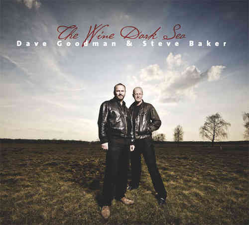 Dave Goodman & Steve Baker - The Wine Dark Sea