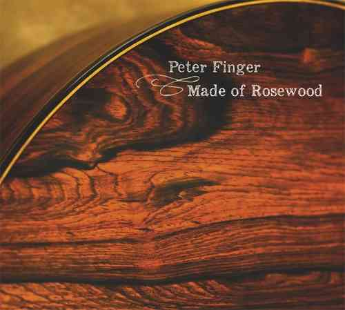 Peter Finger - Made of Rosewood
