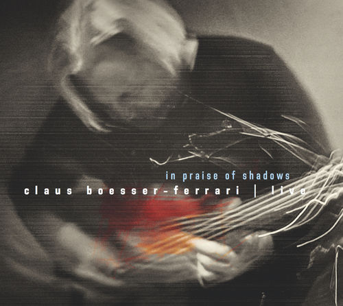 Claus Boesser-Ferrari • In Praise Of Shadows
